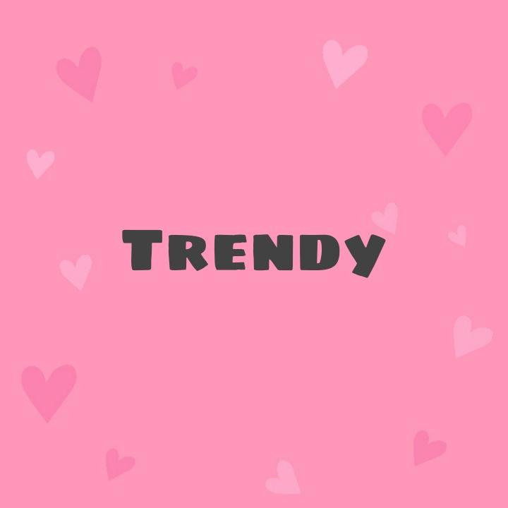 Trendy